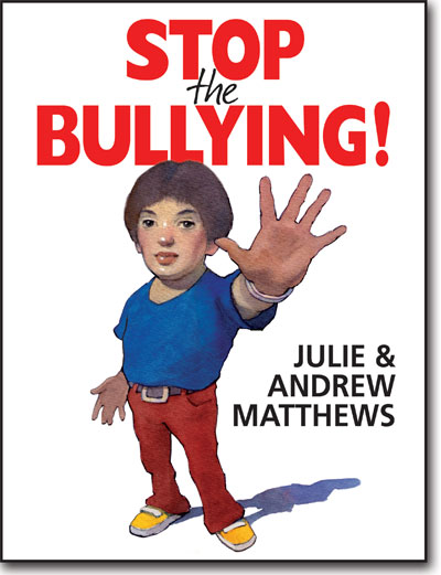 Stop the Bullying! by Andrew and Julie Matthews book cover